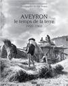 Livre Aveyron le temps de la terre